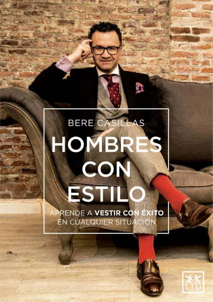 """Ya a la venta el nuevo libro de Bere Casillas, """"Hombres con Estilo"""". libro"""