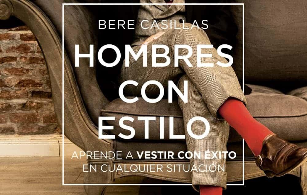 """Nuevo libro de Bere Casillas, """"Hombres con Estilo""""."""